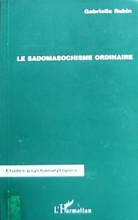 Le sadomasochisme ordinaire: Rubin, Gabrielle