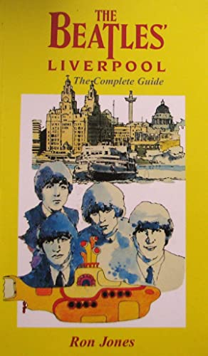 The Beatles' Liverpool. The Complete Guide