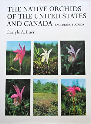 The Native Orchids of the United States and Canada Excluding Florida. Volume 2