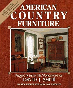 American Country Furniture. Projects from the Workshops of David T. Smith
