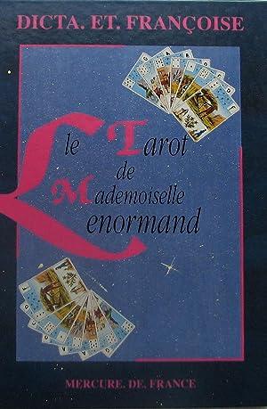Le tarot de mademoiselle Lenormand: Dicta et Françoise