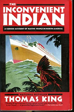 The Inconvenient Indian - A curious account: Thomas King