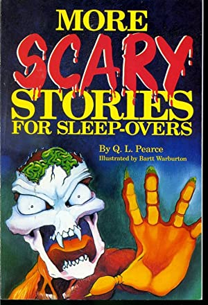 More Scary Stories for Sleep-overs: Q. L. Pearce
