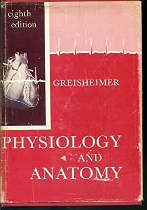 Physiology and Anatomy With practical Considerations -: Esther M. Greisheimer,