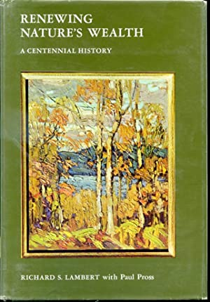 Renewing Nature's Wealth - A Centennial History: Richard S. Lambert