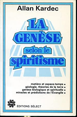 La genèse selon le spiritisme: Allan Kardec