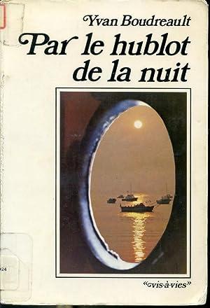 Par le hublot de la nuit: Yvan Boudreault