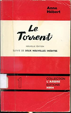 Le torrent - nouvelle édition suivie de: Anne Hébert