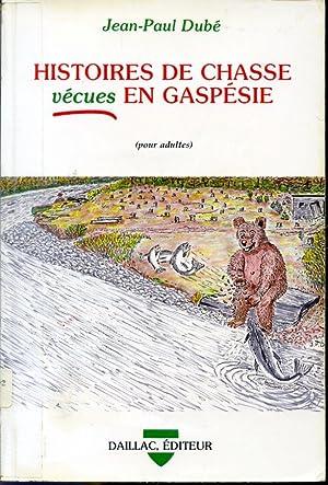 Histoires de chasse vécues en Gaspésie: Jean-Paul Dubé