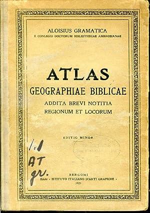 Atlas Geographiae Biblicae - Addita Brevi Notitia: Aloisius Gramatica
