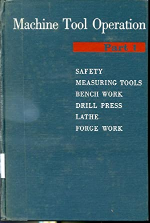 Machine Tool Operation Part 1 - Safety,: Henry D. Burghardt,