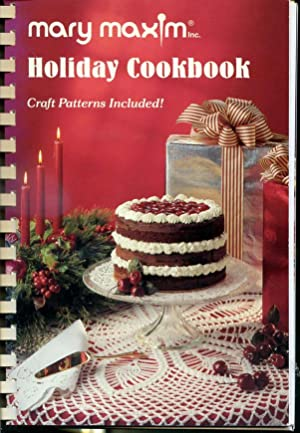 Holiday Cookbook - Craft Patterns Included !: Mary Maxim Crafters'