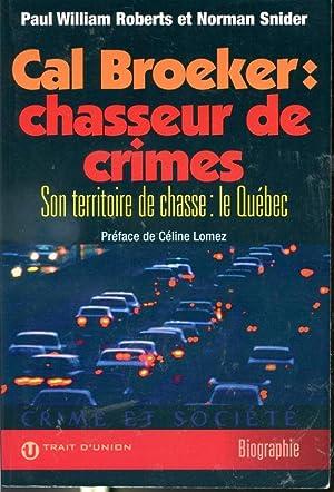 Cal Broeker : chasseur de crimes -: Paul William Roberts