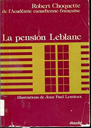 La pension Leblanc: Robert Choquette