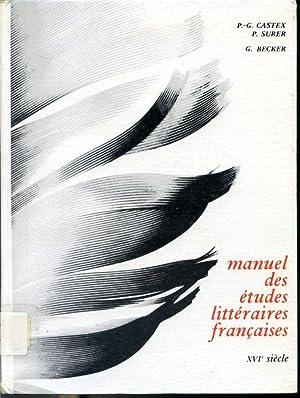 Manuel des études littéraires françaises - XVIe: P.-G. Castex, P.