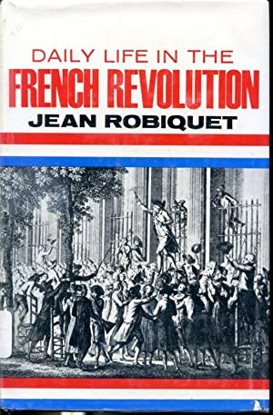Daily Life in the French Revolution: Jean Robiquet
