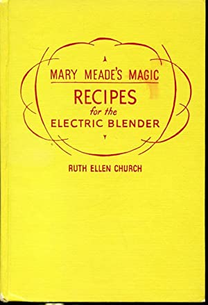 Mary Meade's Magic Recipes for the Electric: Ruth Ellen Church