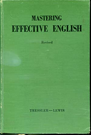 Mastering Effective English - Revised edition: J. C. Tressler