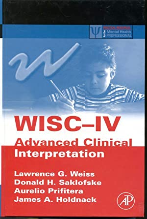 WISC-IV Advanced Clinical Interpretation: Lawrence G. Weiss,