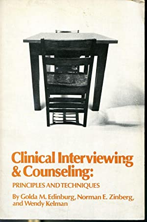 Clinical Interviewing & Counselling : Principles and: Golda M. Edinburg,
