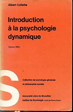 Introduction à la psychologie dynamique - Quatrième: Albert Collette