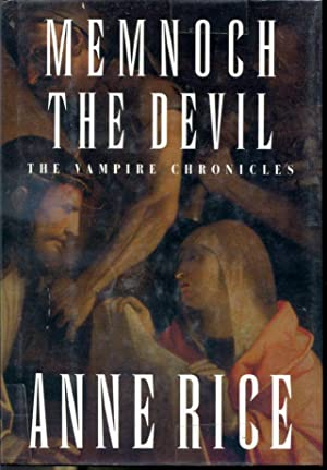 Memnoch The Devil - The Vampire Chronicles: Anne Rice