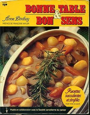 Bonne table bon sens recettes succulentes et simples par anne lindsay traduit de l 39 anglais - A bon verre bonne table recettes ...