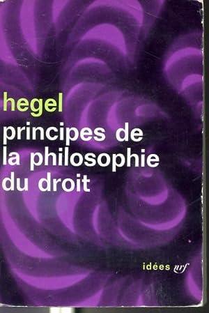 Principes de la philosophie du droit -: Hegel