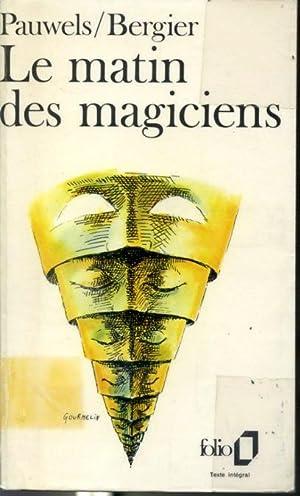 Le matin des magiciens - Introduction au: Louis Pauwels et