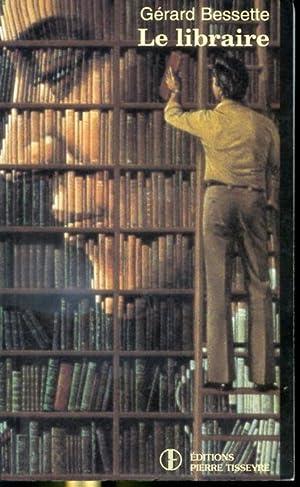 Le libraire: Gérard Bessette