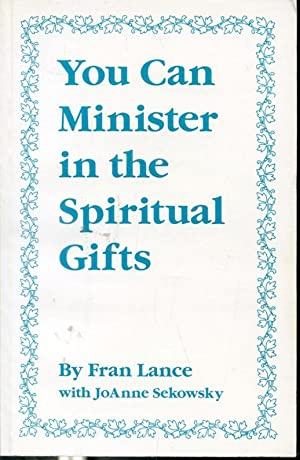 You Can Minister in the Spiritual Gifts: Fran Lance with