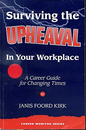 Surviving the Upheaval In Your Workplace : Janis Foord Kirk