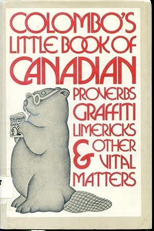 Colombo's Little Book of Canadian Proverbs Graffiti: John Robert Colombo
