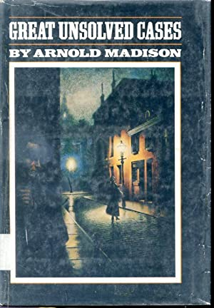Great Unsolved Cases (Triumph Book), Madison, Arnold