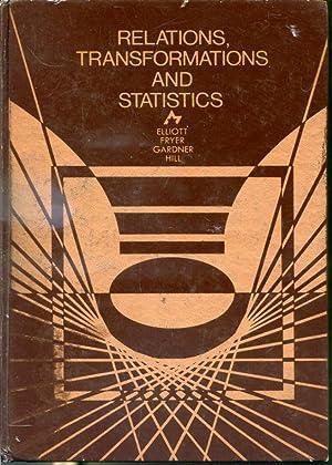 Relations, Transformations and Statistics: H. A. Elliott,