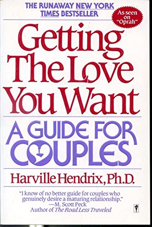Getting The Love You Want : A: Harville Hendrix, Ph.