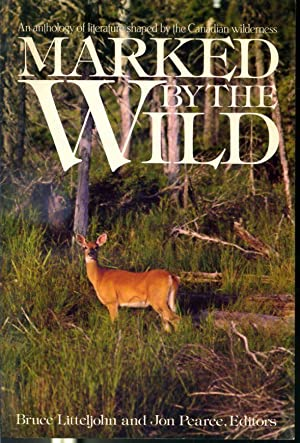 Marked By The Wild : An Anthology: Bruce Littlejohn and