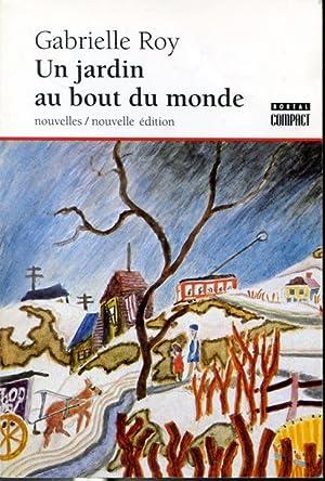 Gabrielle Roy Un Jardin Au Bout Du Monde Abebooks