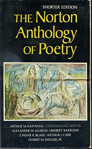 The Norton Anthology of Poetry: Arthur M. Eastman,