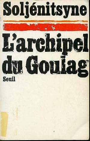 L'Archipel du Goulag: Soljénitsyne
