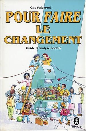 Pour faire le changement - Guide d'analyse: Guy Paiement