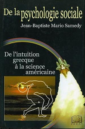 De la psychologie sociale - De l'intuition: Jean-Baptiste Mario Samedy