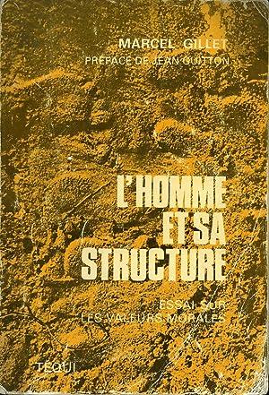 L'homme et sa structure - Essai sur: Marcel Gillet