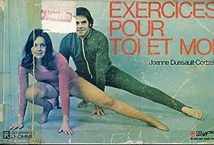 Exercices pour toi et moi: Joanne Dussault-Corbeil