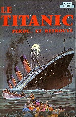 Le Titanic perdu. et retrouvé: Judy Donnelly Gross