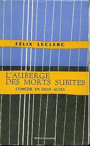 L'auberge des morts subites: Félix Leclerc