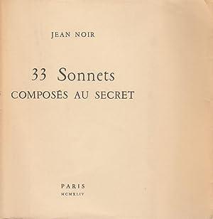 33 Sonnets composés en secret: CASSOU Jean (sous le pseudonyme de Jean Noir)