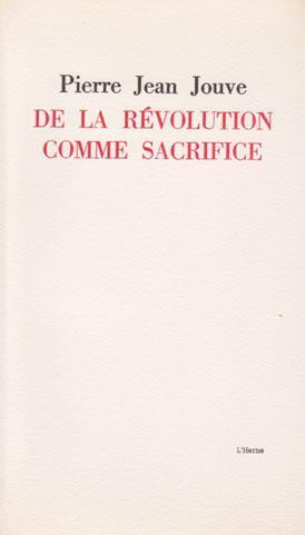 De la révolution comme sacrifice: JOUVE Jean Pierre