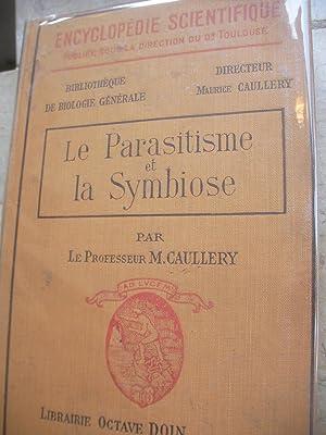 LE PARASITISME ET LA SYMBIOSE: CAULLERY M.