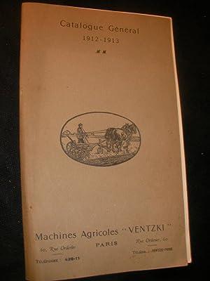 MACHINES AGRICOLES VENTZKI- CATALOGUE GENERAL 1912-1913: CATALOGUE PUBLICITAIRE